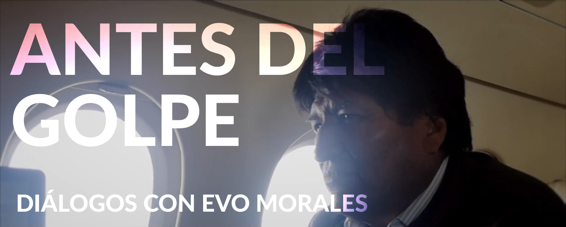 """Before the Coup. Dialogues with Evo Morales"". Interview with the director."